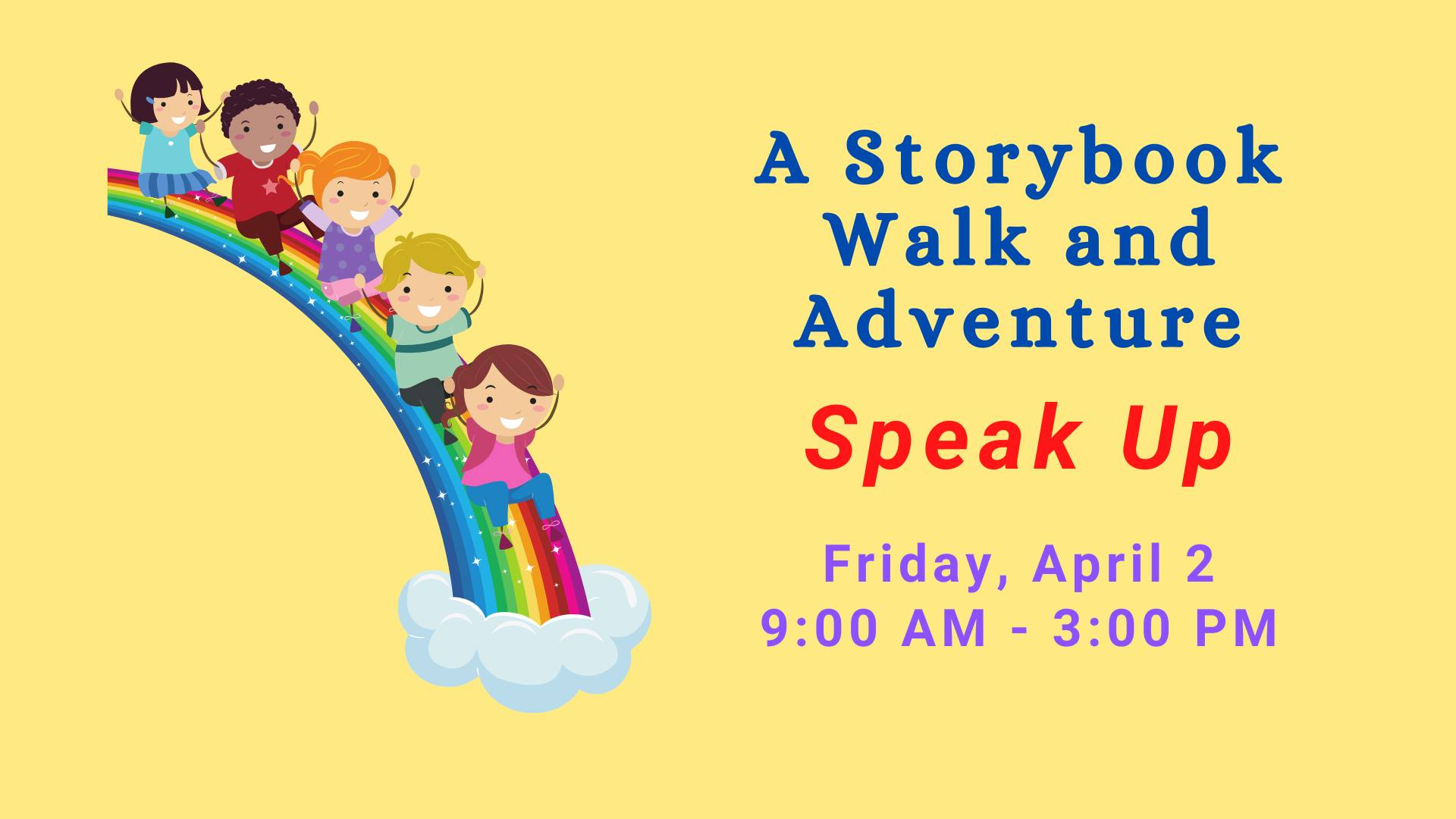"A STORYBOOK WALK AND ADVENTURE – READING THE BOOK ""SPEAK UP&"